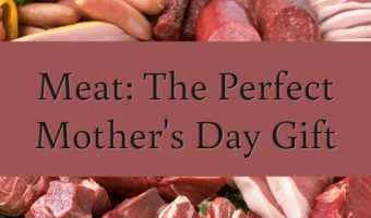 8 Meat Gifts for Mother's Day