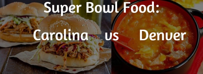 Super Bowl Food Carolina vs Denver